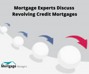 Mortgage Experts Discuss Revolving Credit Mortgages