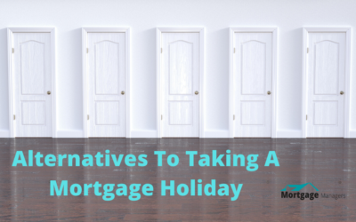 Three Good Alternatives To Taking A Mortgage Holiday