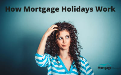 Understanding How Mortgage Holidays Work